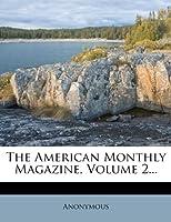 The American Monthly Magazine, Volume 2...