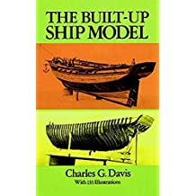 The Built-Up Ship Model (Dover Woodworking)