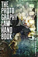 The Photography Law Handbook