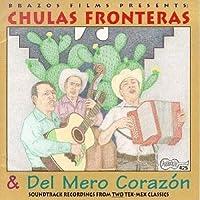 Chulas Fronteras & Del Mero Corazon: Soundtrack Recordings From Two Tex-Mex Classics