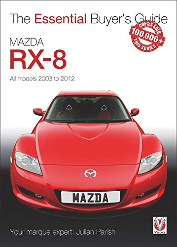 Mazda RX-8: All models 2003 to 2012 (Essential Buyer's Guide)