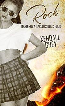 Rock (Hard Rock Harlots Book 4) by [Grey, Kendall]