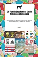 20 Florida Cracker Cur Selfie Milestone Challenges: Florida Cracker Cur Milestones for Memorable Moments, Socialization, Indoor & Outdoor Fun, Training Book 1