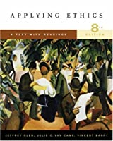 Applying Ethics With Infotrac: A Text With Readings