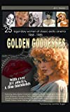 Golden Goddesses: 25 Legendary Women of Classic Erotic Cinema, 1968-1985 (Hardback)