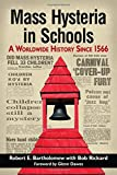 Mass Hysteria in Schools: A Worldwide History Since 1566
