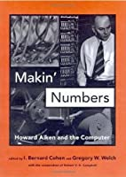 Makin' Numbers: Howard Aiken and the Computer (History of Computing)【洋書】 [並行輸入品]