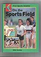 On the Sports Field (First Sports Science)