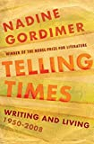 Telling Times: Writing and Living, 1950-2008