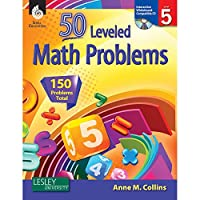 50 Leveled Math Problems, Level 5: 150 Problems Total, Interactive Whiteboard Compatible (50 Leveled Problems for the Mathematics Classroom)
