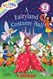 A Fairyland Costume Ball (Scholastic Readers)