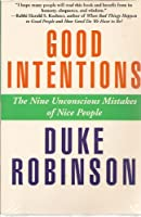 Good Intentions: The Nine Unconscious Mistakes of Nice People : A Discussion Guide for Small Groups