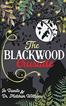 The Blackwood Crusade by [Danilo, Jo, Williams, Melchior]