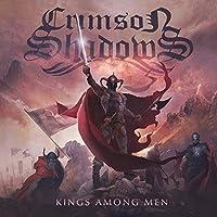 Kings Among Men by Crimson Shadows (2013-05-03)