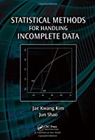 Statistical Methods for Handling Incomplete Data (Chapman & Hall/CRC Texts in Statistical Science)