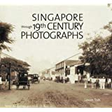 Singapore through 19th Century Photographs