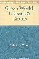 Green World: Grasses & Grains