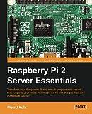 Raspberry Pi 2 Server Essentials