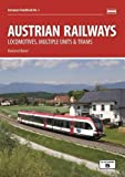 Austrian Railways: Locomotives, Multiple Units and Trams (European Handbooks)