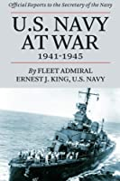 U.s. Navy at War, 1941-1945: Official Reports to the Secretary of the Navy