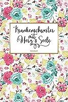 Krankenschwester mit Herz & Seele Notizbuch: 120 Blanko Seiten mit hilfreichem Punktraster | Als liebevolle Geschenkidee fuer Krankenschwestern | Soft Cover | Coverdesign: Blumendekor
