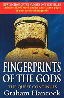 Fingerprints Of The Gods: The Quest Continues (New Updated Edition) by [Hancock, Graham]