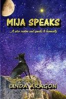 Mija Speaks: A wise canine soul speaks to humanity