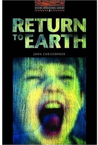 Return to Earth: 700 Headwords (Oxford Bookworms ELT)の詳細を見る