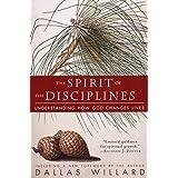 Spirit of the Disciplines: Understanding How God Changes Lives