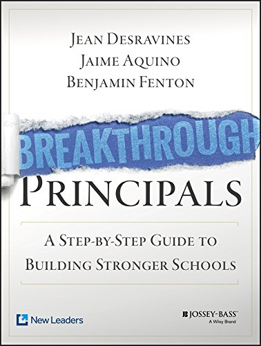 Download Breakthrough Principals: A Step-by-Step Guide to Building Stronger Schools 1118801172
