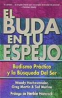 El Buda En Tu Espejo / The Buddha in Your Mirror: Budismo Practico en la Busqueda del Ser / Practical Buddhism and the Search for Self