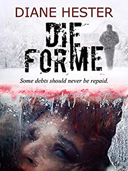 DIE FOR ME: A gripping psychological suspense set in New England by [Hester, Diane]