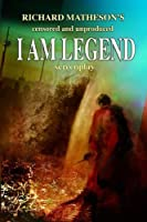 Richard Matheson's Censored and Unproduced I Am Legend Screenplay