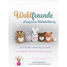 Waldfreunde: Amigurumi Häkelanleitung (Kleine und niedliche Amigurumi 12) (German Edition)