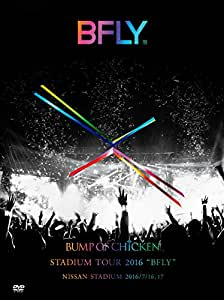 "BUMP OF CHICKEN STADIUM TOUR 2016 ""BFLY""NISSAN STADIUM 2016/7/16,17(初回限定盤)(LIVE DVD+LIVE CD)"