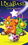 The Lost Dragons - Parts 1, 2 and 3: A Bedtime Dragon Adventure for Ages 4-8 and up! (Lix and Basta) (English Edition)