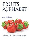 Fruits Alphabet: A to Z of Fruits (Alphabets)