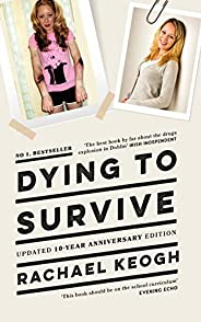 Dying to Survive: Updated 10-year anniversary edition