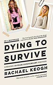 Dying to Survive: Updated 10-year anniversary edition by [Keogh, Rachael]