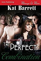 The Perfect Combination: Siren Publishing Menage and More (Vampire Food)