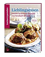 KOCHEN & GENIESSEN Lieblingsessen: Unsere leckersten Rezepte von herzhaft bis suess