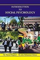 Introduction To Social Psychology [Hardcover] Mr. Maroof Maqbool, Mr. John Mohammad Akhoon