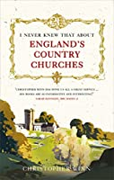I Never Knew That About England's Country Churches