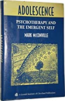 Adolescence: Psychotherapy and the Emergent Self (GESTALT INSTITUTE OF CLEVELAND PUBLICATION)