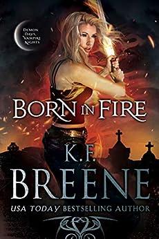 Born in Fire (Demon Days, Vampire Nights World Book 1) by [Breene, K.F.]