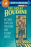 The Great Houdini: World Famous Magician & Escape Artist (Step into Reading)