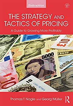 The Strategy and Tactics of Pricing: A Guide to Growing More Profitably by [Nagle, Thomas T., Müller, Georg]