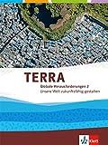 TERRA Globale Herausforderungen II. Unsere Welt zukunftsfaehig gestalten. Themenband Klasse 10-13
