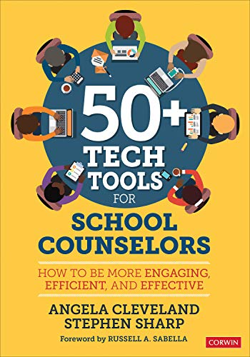Download 50+ Tech Tools for School Counselors: How to Be More Engaging, Efficient, and Effective 1544338376