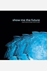 Show Me the Future: Engineering and Design by Werner Sobek ハードカバー